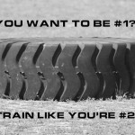 You want to be #1? Train like you're #2!
