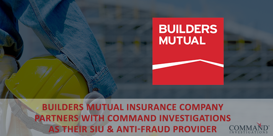 Builders Mutual Names Command Investigations as its Contracted SIU and Anti-Fraud Provider
