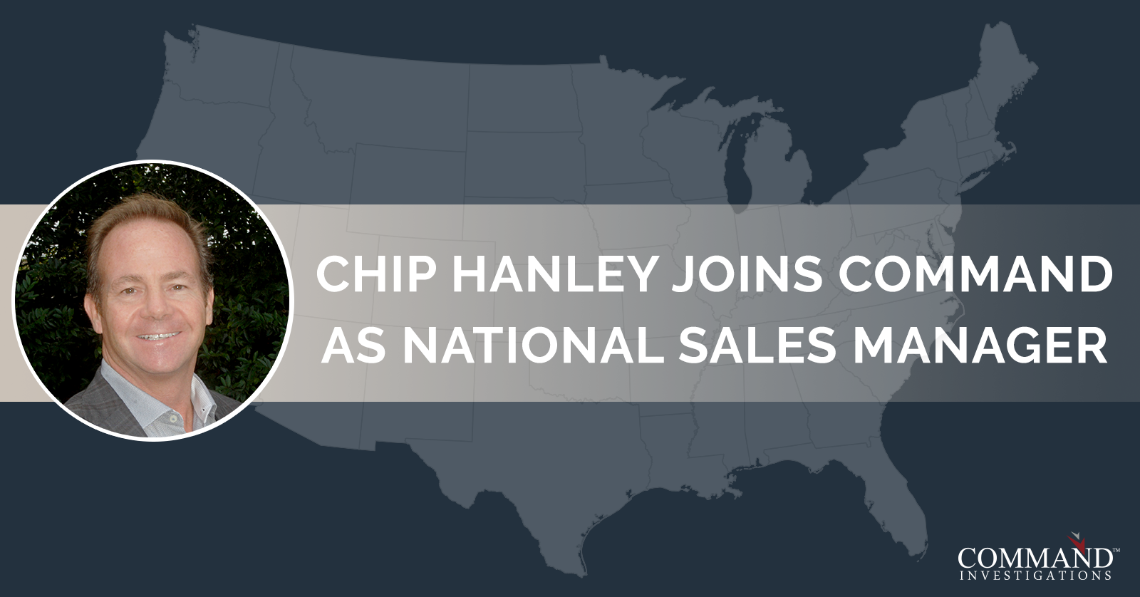 Chip Hanley joins Command Investigations as National Sales Manager