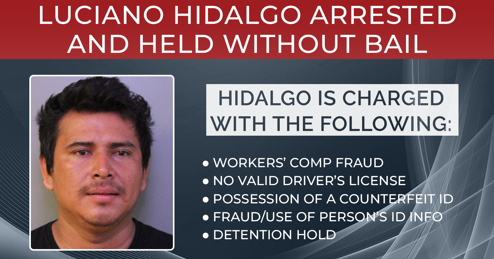 Luciano Hidalgo arrested and held without bail.